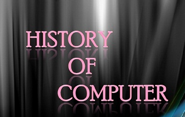कम्प्यूटर का इतिहास | History of computer