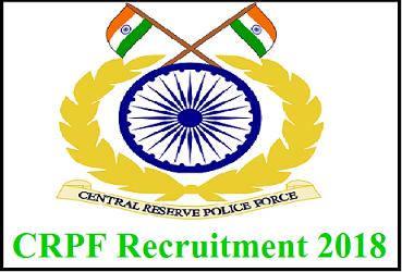 केंद्रीय रिजर्व पुलिस बल (CRPF) भर्ती 2018/ आवेदन/ ऐप्लीकेशन फॉर्म