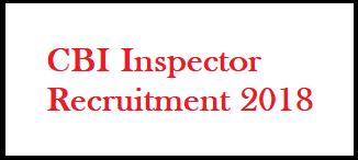 केंद्रीय जांच ब्यूरो (CBI) इंस्पेक्टर भर्ती 2018/ आवेदन/ एप्लीकेशन फॉर्म