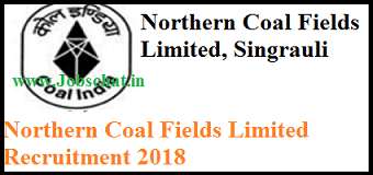 Northern Coalfields Limited (NCL) Recruitment 2018 in Hindi