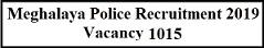 मेघालय पुलिस भर्ती 2019 | पोस्ट 1015 | ऑनलाइन आवेदन| एप्लीकेशन फॉर्म