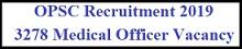 ओडिशा OPSC चिकित्सा अधिकारी भर्ती 2019 | पोस्ट 3278 | ऑनलाइन आवेदन| एप्लीकेशन फॉर्म