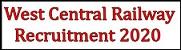 पश्चिम मध्य रेलवे WCR भर्ती 2020   पोस्ट 570   ऑनलाइन आवेदन  एप्लीकेशन फॉर्म